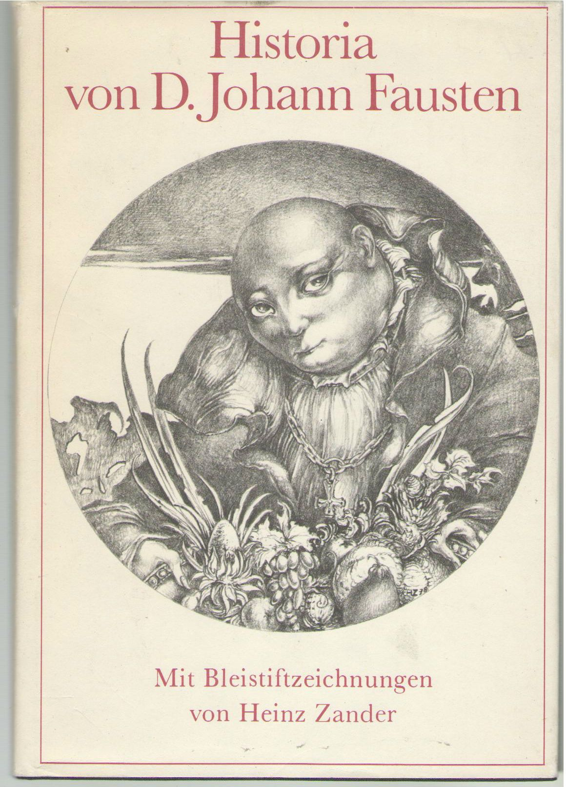 Historia von D. Johann Fausten: Dem weitbeschreiten Zauberer und Schwarzku?nstler (1587) (German Edition)