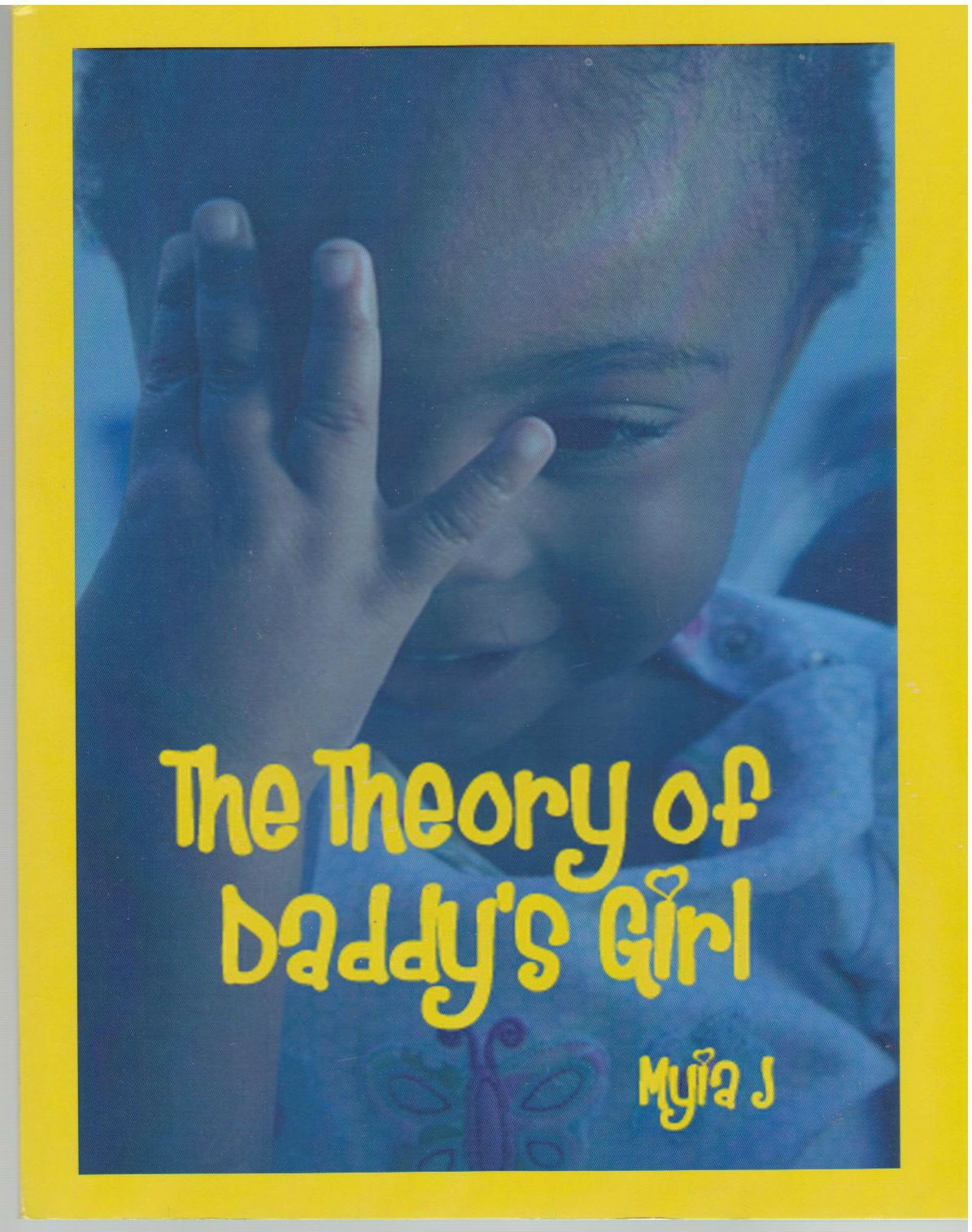 The Theory of Daddy's Girl, J, Myia